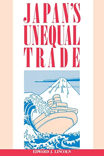 Japan's Unequal Trade: Edward J. Lincoln