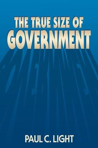 The True Size of Government: Light, Paul C.