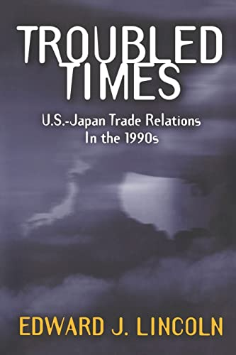 9780815752677: Troubled Times: U.S.-Japan Trade Relations in the 1990s