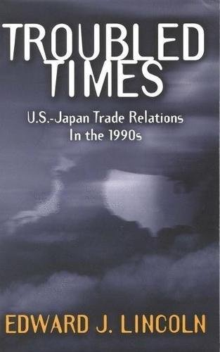 9780815752684: Troubled Times: U.S.-Japan Trade Relations in the 1990s