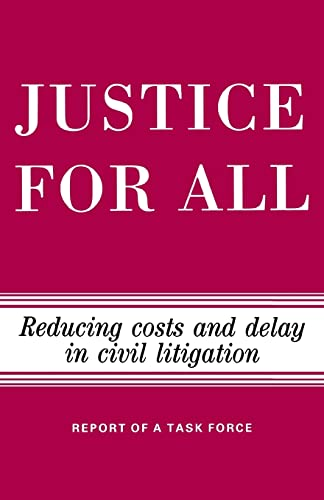9780815752776: Justice for All: Reducing Costs and Delay in Civil Litigation