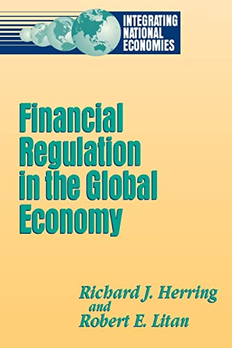9780815752837: Financial Regulation in the Global Economy (Integrating National Economies)