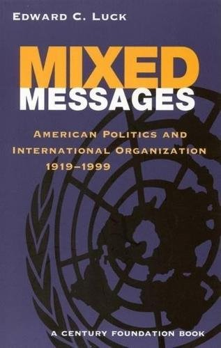 Mixed Messages : American Politics and International: Edward C. Luck