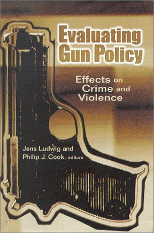 9780815753124: Evaluating Gun Policy: Effects on Crime and Violence (James A. Johnson Metro Series)