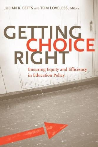 Getting Choice Right: Ensuring Equity and Efficiency in Education Policy