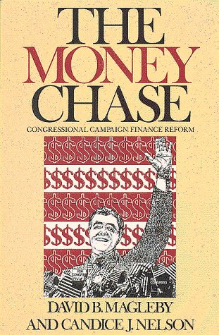 9780815754343: The Money Chase: Congressional Campaign Finance Reform