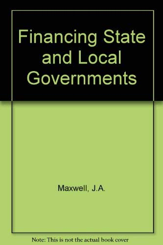 Financing State and Local Governments: Maxwell, J.A.