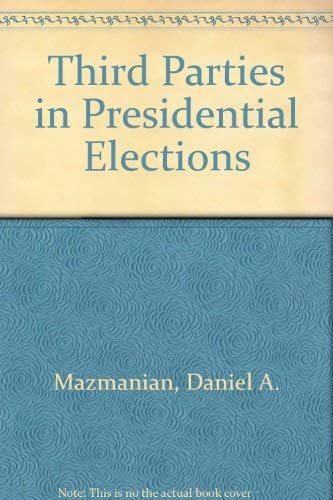 Third Parties in Presidential Elections: Daniel A. Mazmanian