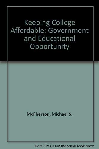 9780815756422: Keeping College Affordable: Government and Educational Opportunity