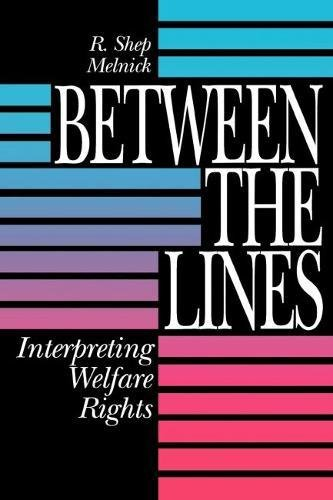 9780815756644: Between the Lines: Interpreting Welfare Rights