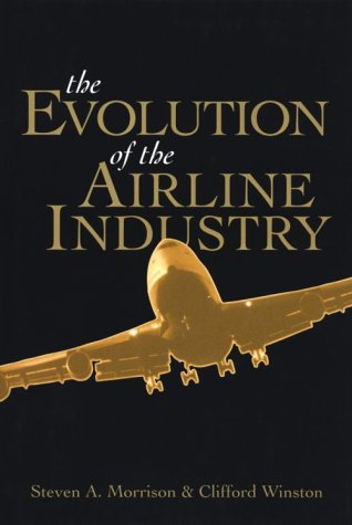 9780815758440: The Evolution of the Airline Industry