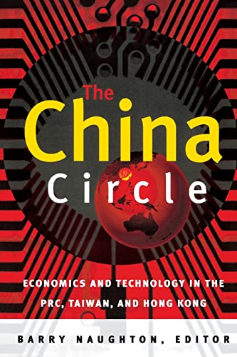 The China circle : economics and electronics in the PRC, Taiwan, and Hong.: Author, No