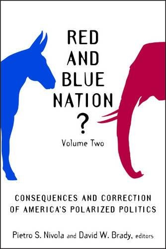 Red and Blue Nation?: Consequences and Correction of America's Polarized Politics