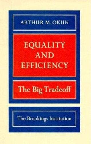 9780815764755: Equality and Efficiency: The Big Tradeoff