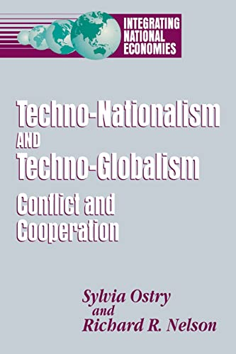 9780815766735: Techno-Nationalism and Techno-Globalism: Conflict and Cooperation (Integrating National Economies : Promise and Pitfalls)