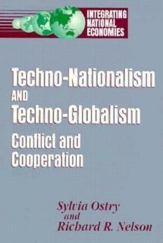 9780815766742: Techno-Nationalism and Techno-Globalism: Conflict and Cooperation (Integrating National Economies)