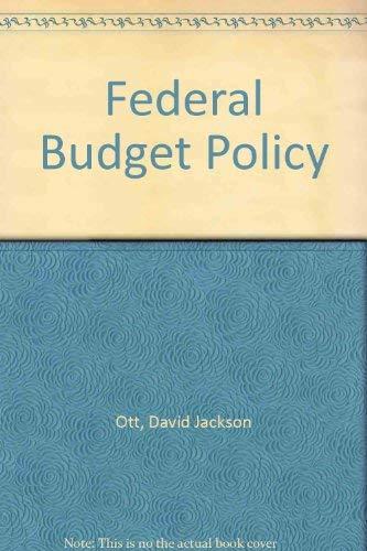 Federal Budget Policy (Studies of government finance): Ott, David Jackson, Ott, Attiat F.
