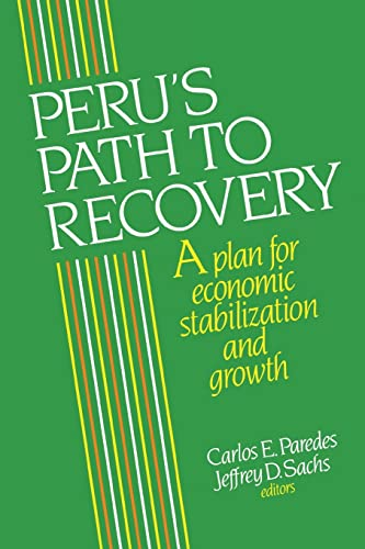 Peru's Path to Recovery : A Plan for Economic Stabilization and Growth: Carlos Paredes