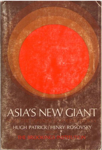 Asia's New Giant: How the Japanese Economy Works: Partick, Hugh