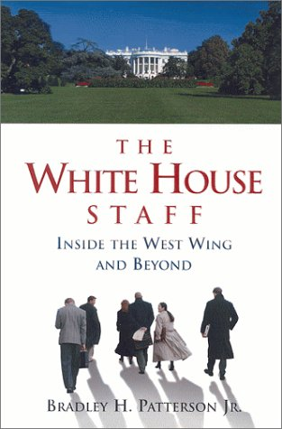 9780815769507: The White House Staff: Inside the West Wing and Beyond
