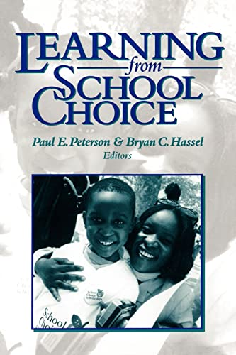 Learning from School Choice - Peterson, Paul E., Paul E. Peterson, Bryan C. Hassel, Editors