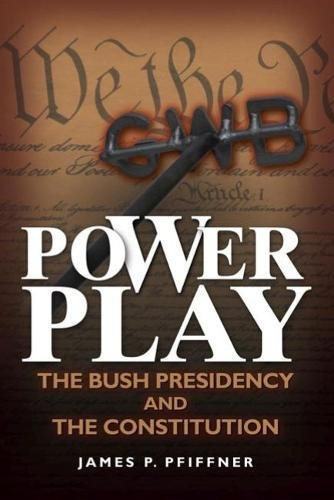 9780815770442: Power Play: The Bush Presidency and the Constitution