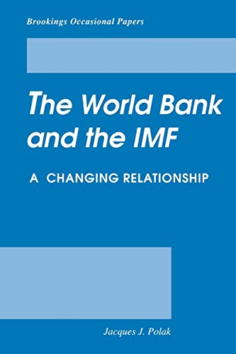 The World Bank and the International Monetary Fund: A Changing Relationship (Brookings Occasional ...