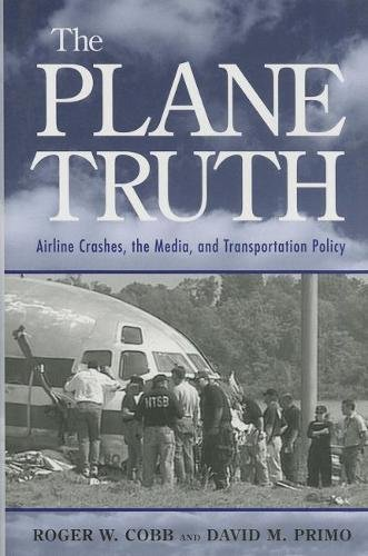 9780815771982: The Plane Truth: Airline Crashes, the Media, and Transportation Policy