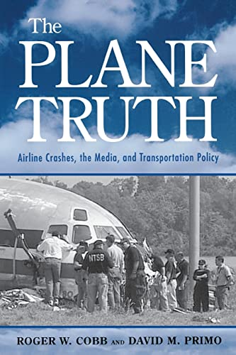 9780815771999: The Plane Truth: Airline Crashes, the Media, and Transportation Policy