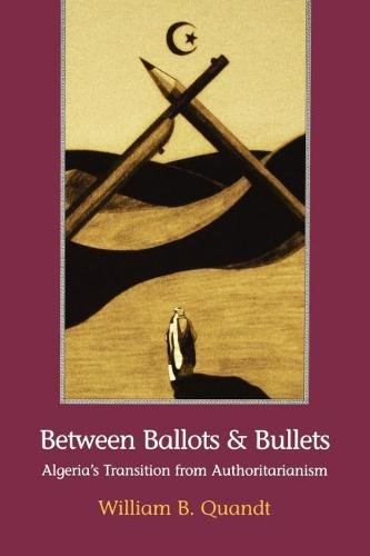 9780815773023: Between Ballots and Bullets: Algeria's Transition from Authoritarianism
