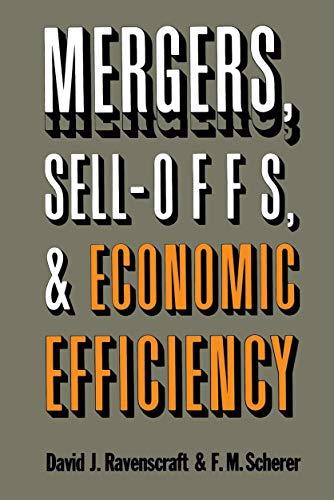 Mergers, Sell-Offs, and Economic Efficiency: David J. Ravenscraft