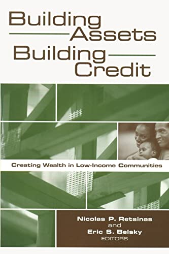 9780815774099: Building Assets, Building Credit: Creating Wealth in Low-Income Communities (James A. Johnson Metro Series)