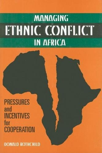 Managing Ethnic Conflict in Africa: Pressures and Incentives for Cooperation (Hardback): Donald ...