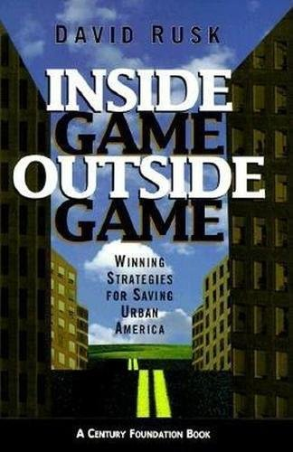 Inside Game/Outside Game: Winning Strategies for Saving Urban America (Hardcover): David Rusk