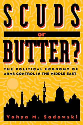 Scuds or Butter? : The Political Economy: Yahya M. Sadowski