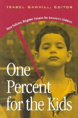 9780815777229: One Percent for the Kids: New Policies, Brighter Futures for America's Children