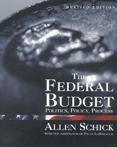 9780815777267: The Federal Budget: Politics, Policy, Process