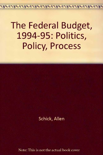 9780815777342: The Federal Budget: Politics, Policy, Process