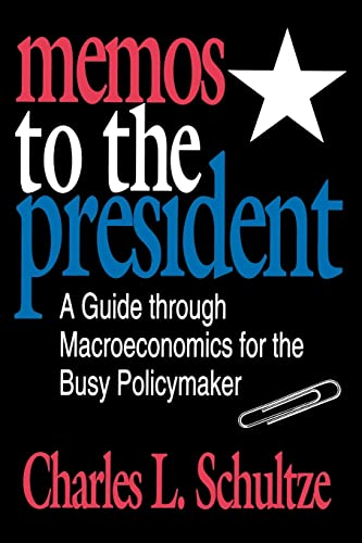 9780815777779: Memos to the President: A Guide Through Macroeconomics for the Busy Policymaker