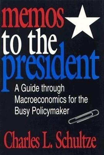 9780815777786: Memos to the President: A Guide Through Macroeconomics for the Busy Policymaker
