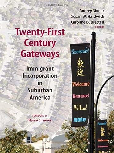 Twenty-First Century Gateways: Immigrant Incorporation in Suburban America (James a. Johnson Metro ...
