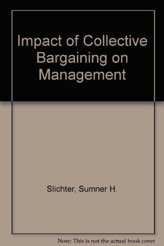 The Impact of Collective Bargaining on Management: Sumner H. Slichter