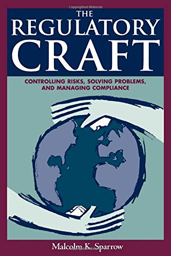 9780815780656: The Regulatory Craft: Controlling Risks, Solving Problems, and Managing Compliance