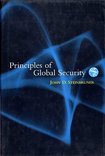 Principles of Global Security (Hardback): John D. Steinbruner