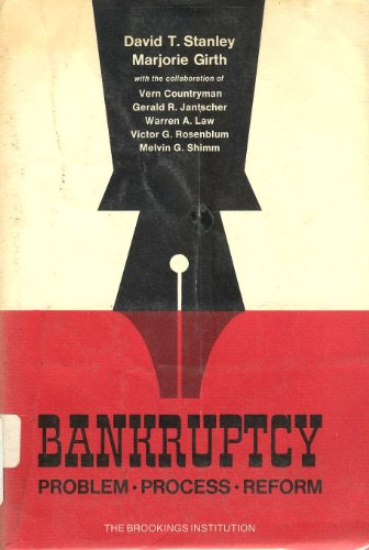 Bankruptcy: Problem, Process, Reform: Stanley, David T., Girth, Marjorie