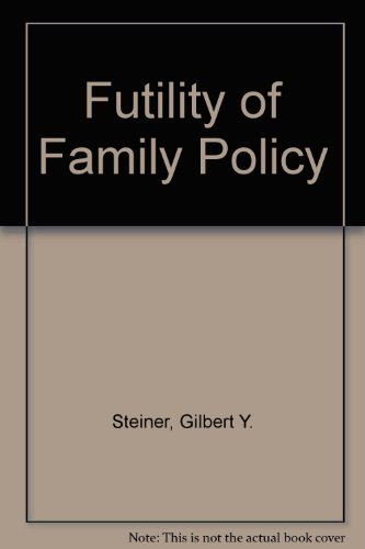 9780815781240: The Futility of Family Policy