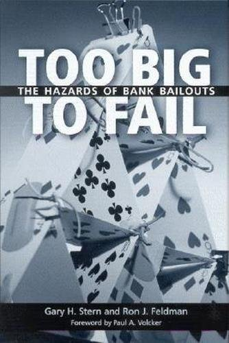 9780815781523: Too Big to Fail: The Hazards of Bank Bailouts