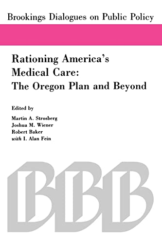 9780815781974: Rationing America's Medical Care: The Oregon Plan and Beyond (Brookings Dialogues on Public Policy)