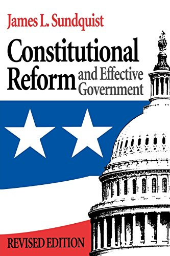 Constitutional Reform and Effective Government: Sundquist, James L.