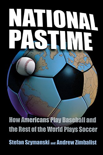 9780815782599: National Pastime: How Americans Play Baseball and the Rest of the World Plays Soccer